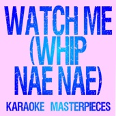 Watch Me (Whip / Nae Nae) (Originally Performed by Silento) [Instrumental Karaoke] Free MP3 Music Download