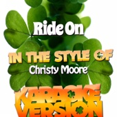 Ride On (In the Style of Christy Moore) [Karaoke Version]