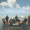 Tides Live, Bethel Music