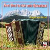 Tirol Tirol du bist mein Heimatland