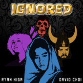 Ignored (feat. David Choi)