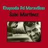 Rhapsodia Del Maravilloso, Sabu Martinez