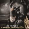Suffering From Success (Deluxe Version), DJ Khaled
