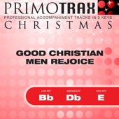 Good Christian Men Rejoice - Christmas Primotrax - Performance Tracks - EP