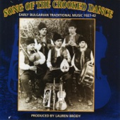 Song of the Crooked Dance Early Bulgarian Traditional Music 1927-1942