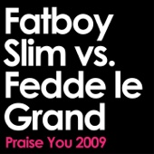 Praise You 2009 (Fatboy Slim vs. Fedde Le Grand Remix Edit) - Single cover art