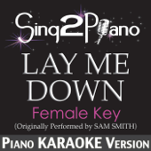 [Download] Lay Me Down (Female Key) [Originally Performed By Sam Smith] [Piano Karaoke Version] MP3