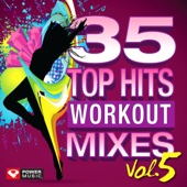 35 Top Hits, Vol. 5 - Workout Mixes (Unmixed Workout Music Ideal for Gym, Jogging, Running, Cycling, Cardio and Fitness)