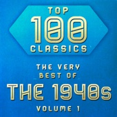 Top 100 Classics - The Very Best of the 1940's Volume 1