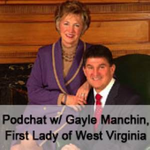 Podchat with Gayle Manchin, First Lady of West Virginia