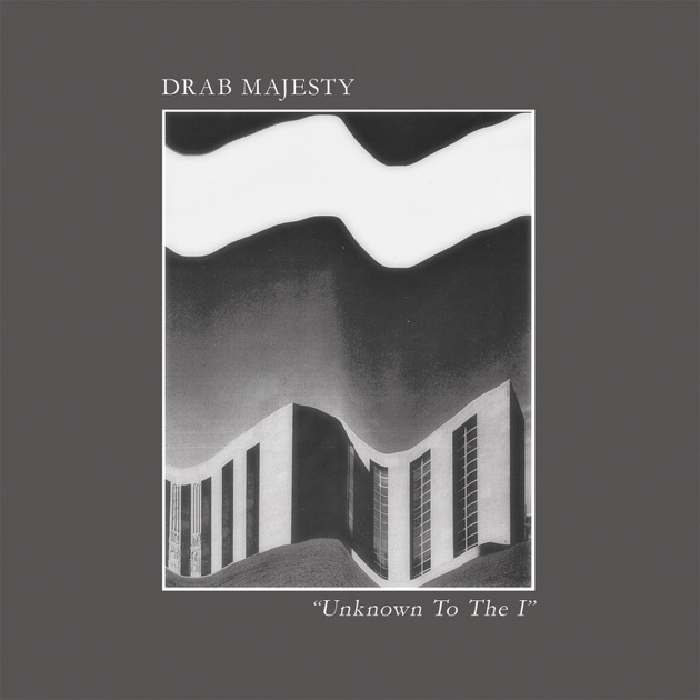 Unknown to the I - Single by Drab Majesty