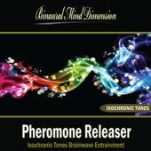 Pheromone Releaser: Isochronic Tones Brainwave Entrainment