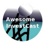 Awesome InvestCast