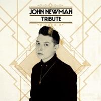 Tribute - John Newman