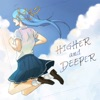 HIGHER and DEEPER - Single