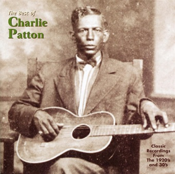 The Best of Charlie Patton – Charley Patton