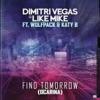 Dimitri Vegas & Like Mik... - Find Tomorrow