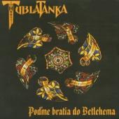 Tublatanka - Poďme Bratia do Betlehema artwork