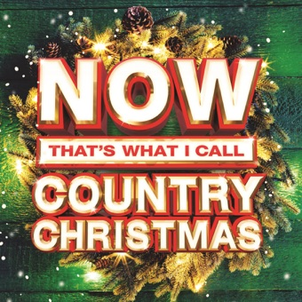 Now That's What I Call Country Christmas – Various Artists