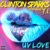 UV Love (feat. T.I.) - Single, Clinton Sparks