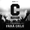 Fara Griji - Single, Tranda