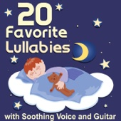 20 Favorite Lullabies - With Soothing Voice and Guitar