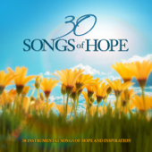 30 Songs of Hope - 30 Instrumental Songs of Hope and Inspiration