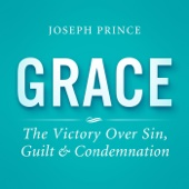 Grace: The Victory Over Sin, Guilt and Condemnation