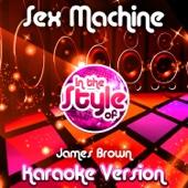 Sex Machine (In the Style of James Brown) [Karaoke Version]