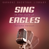 Sing in the Style of Eagles (Karaoke Version)