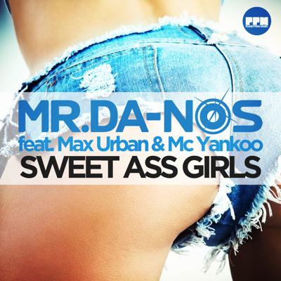 Mr. Da-Nos feat. Max Urban & MC Yankoo-Sweet Ass Girls
