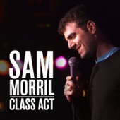 Cover to Sam Morril's Class Act