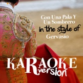 Con Una Pala Y Un Sombrero (In the Style of Gervasio) [Karaoke Version]