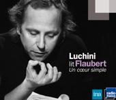 Luchini lit Flaubert: Un cœur simple