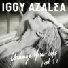 Change Your Life (Remixes) [feat. T.I.] - Single, Iggy Azalea