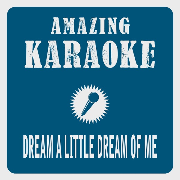 Dream a Little Dream of Me (Karaoke Version) [Originally Performed By The Mamas & The Papas] - Single | Clara Oaks