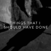 Things That I Should Have Done