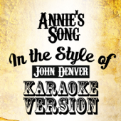 Annie's Song (In the Style of John Denver) [Karaoke Version]