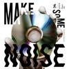Make Some Noise feat. ZORN, NORIKIYO - EP ジャケット写真
