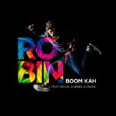 Boom Kah (feat. Mikael Gabriel & Uniikki) - Robin