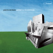 He Puts On His Coat and Leaves - Jason Moran