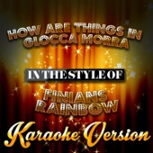How Are Things in Glocca Morra (In the Style of Finians Rainbow) [Karaoke Version]