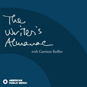 The Writer's Almanac with Garrison KeillorThe Writer's Almanac with Garrison Keillor