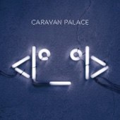 Download Lagu MP3 Caravan Palace - Lone Digger