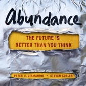 Abundance: The Future Is Better Than You Think (Unabridged) - Steven Kotler & Peter H. Diamandis Cover Art