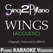 Wings (Acoustic) [Originally Performed Bby Birdy] [Piano Karaoke Version]