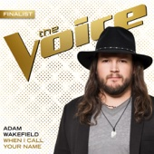 Adam Wakefield - When I Call Your Name (The Voice Performance) artwork