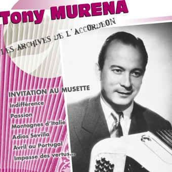 "Invitation au musette (Collection ""Les archives de l'accordéon"") – Tony Murena"
