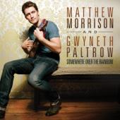 Somewhere Over the Rainbow - Matthew Morrison & Gwyneth Paltrow