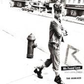 We Found Love (The Remixes) [feat. Calvin Harris]